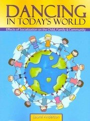 9781465213174: Dancing in Today's World: Effects of Socialization on the Child, Family and Community