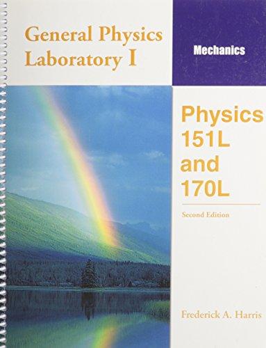 General Physics Laboratory I: Mechanics, Physics 151l: HARRIS FREDERICK A/