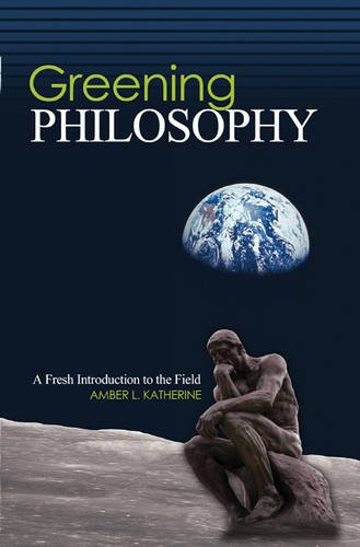 9781465215109: Greening Philosophy: A Fresh Introduction to the Field