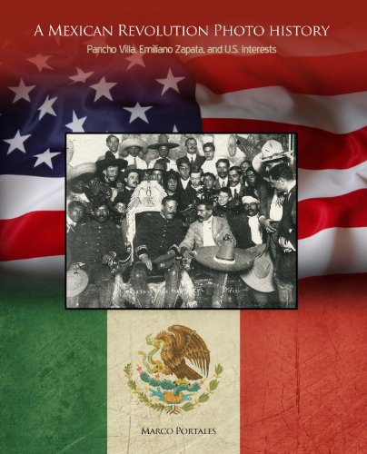 9781465219725: A Mexican Revolution Photo History: Pancho Villa, Emiliano Zapata, and U.S. Interests