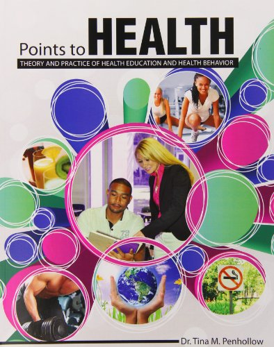 9781465220899: Points to Health: Theory and Practice of Health Education and Health Behavior