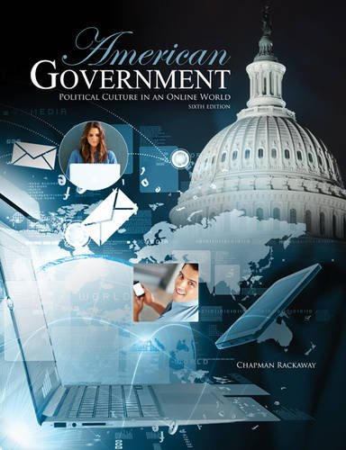 American Government: Political Culture in an Online: RACKAWAY CHAPMAN