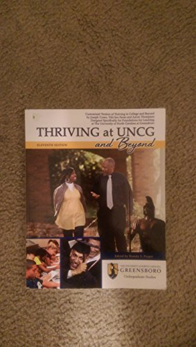 9781465221124: Thriving at UNCG and Beyond: Customized Version of Thriving in College and Beyond by Joseph Cuseo, Viki Sox Fecas, Aaron Thompson Designed Specifically for University of North Carolina at Greensboro