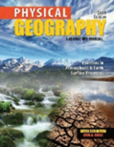 9781465222589: Physical Geography Laboratory Manual: Exercises in Atmospheric and Earth Surface Processes
