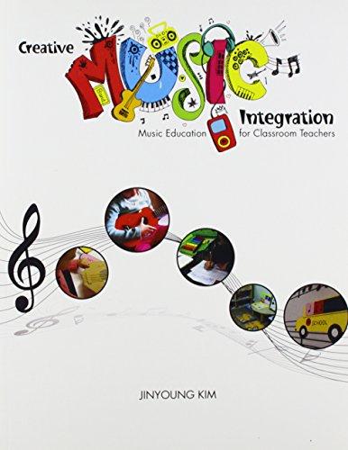 9781465223043: Creative Music Integration: Music Education for Classroom Teachers
