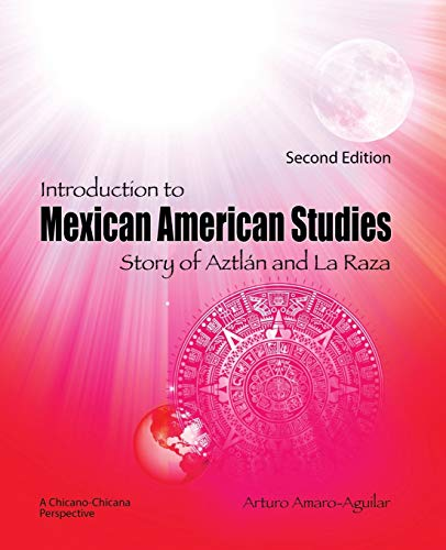 9781465223111: Introduction to Mexican American Studies: Story of Aztlan and La Raza