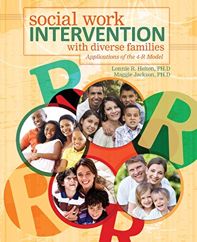 Social Work Intervention with Diverse Families: Applications of the 4-R Model: HELTON LONNIE R, ...