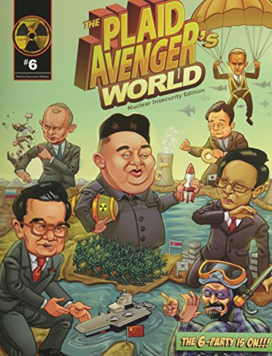 The Plaid Avenger's World: Nuclear Insecurity Edition: BOYER JOHN