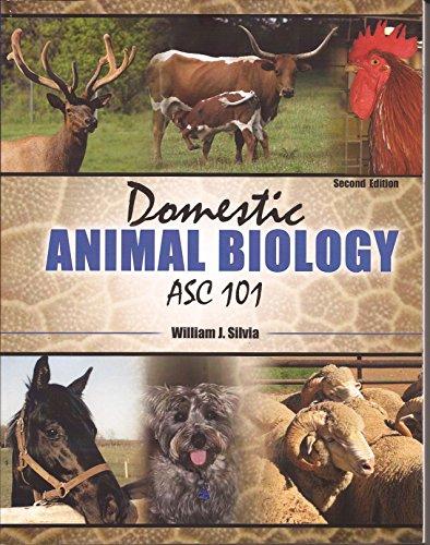 Domestic Animal Biology: ASC 101, by Silvia, 2nd Edition: William J. Silvia