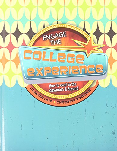 9781465230478: Engaging the College Experience: How to Excel in the Classroom and Beyond