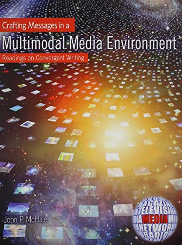 Crafting Messages in a Multimodal Media Environment: MCHALE JOHN P