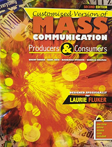 Mass Communication: Producers and Consumers: FLUKER LAURIE