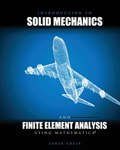 9781465232335: Introduction to Solid Mechanics and Finite Element Analysis Using Mathematica