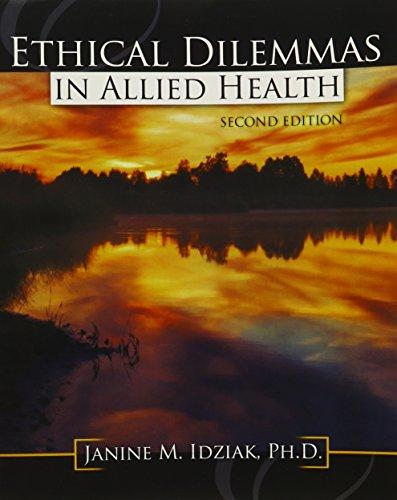 Ethical Dilemmas in Allied Health: M, IDZIAK JANINE