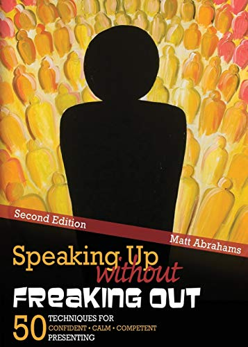 9781465237385: Speaking Up without Freaking Out: 50 Techniques for Confident, Calm, and Competent Presenting
