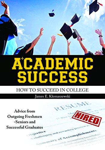 Academic Success: How to Succeed in College: JAMES, KLEMASZEWSKI