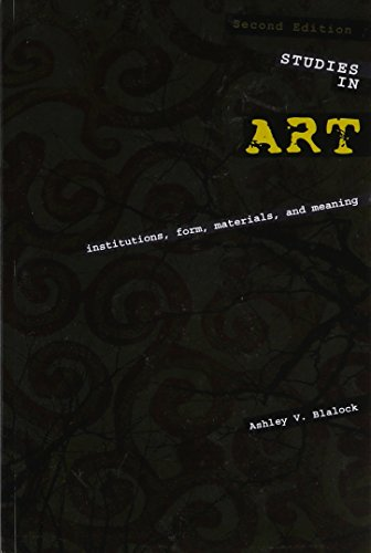 Studies in Art: Institutions Form Materials and: Ashley V. Blalock