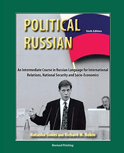 9781465242860: Political Russian: An Intermediate Course in Russian Language for International Relations, National Security and Socio-Economics
