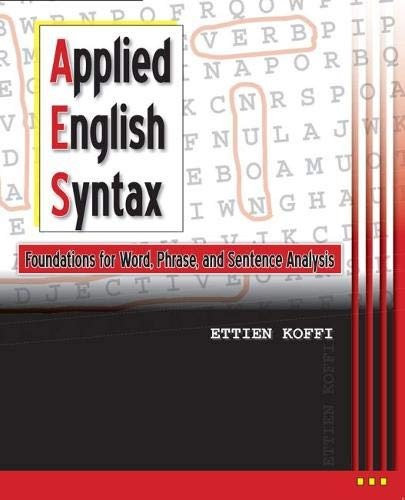 9781465244499: Applied English Syntax: Foundations for Word, Phrase, and Sentence Analysis