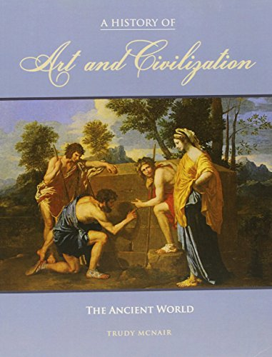 9781465245878: A History of Art and Civilization: The Ancient World