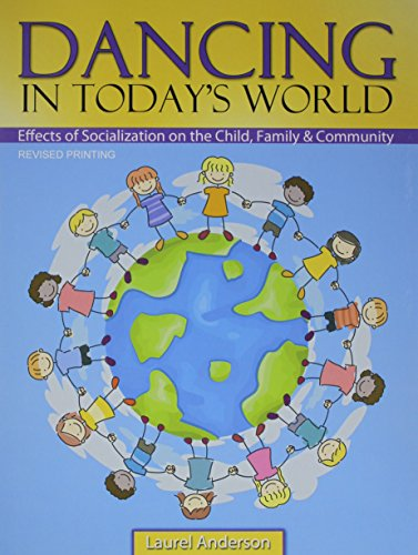 9781465248084: Dancing in Today's World: Effects of Socialization on the Child, Family and Community