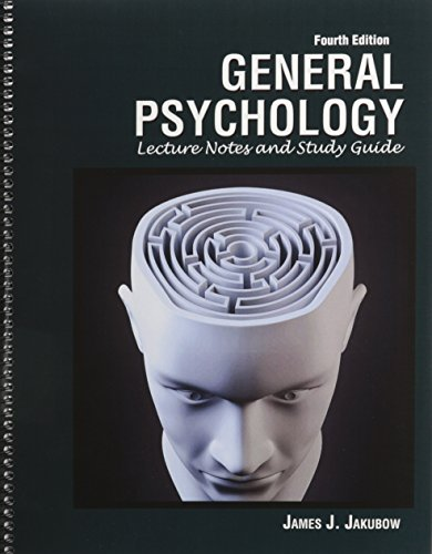 General Psychology: Lecture Notes and Study Guide: JAMES, JAKUBOW