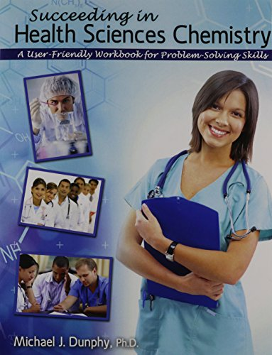 9781465248411: Succeeding in Health Sciences Chemistry: A User-Friendly Workbook for Problem-Solving Skills