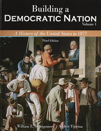 9781465249692: Building a Democratic Nation: A History of the United States to 1877, Volume 1