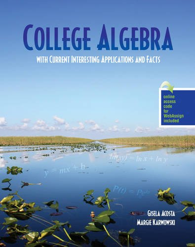 9781465250254: College Algebra with Current Interesting Applications and Facts