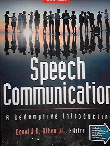 Speech Communication: A Redemptive Introduction - Text: Alban, Donald H