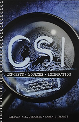 9781465250568: Csi: A Step-By-Step Guide to Writing Your Literature Review in Communication Studies