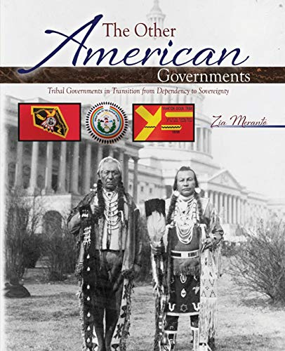 9781465250681: The Other American Governments: Tribal Governments in Transition from Dependency to Sovereignty