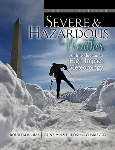 9781465250704: Severe and Hazardous Weather: An Introduction to High Impact Meteorology