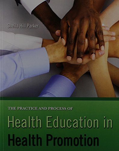 9781465250797: The Practice and Process of Health Education in Health Promotion