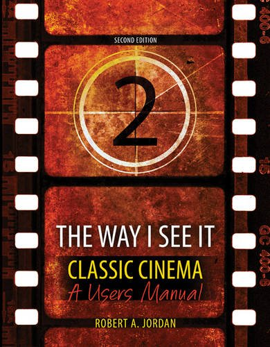 9781465252913: The Way I See It - Classic Cinema: A Users Manual