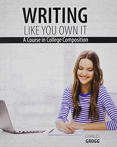 9781465253545: Writing Like You Own It: A Course in College Composition