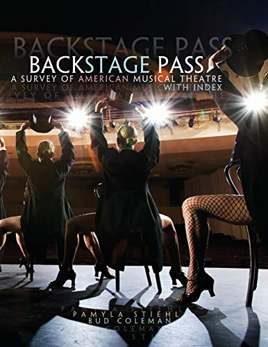 9781465254160: Back Stage Pass: A Survey of American Musical Theater