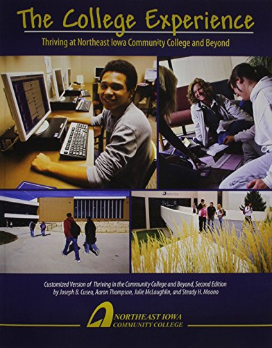 9781465254924: The College Experience: Thriving at Northeast Iowa Community College and Beyond - Customized Version of Thriving in the Community College and Beyond, Second Edition by Joseph B. Cuseo, Aaron Thompson,