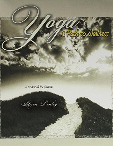 Yoga: A Path to Wellness: A Workbook: ALISON, DONLEY