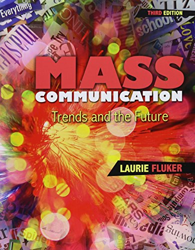 Mass Communication: Trends and the Future: FLUKER LAURIE