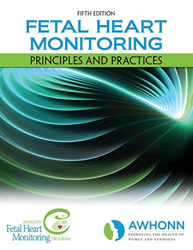 Fetal Heart Monitoring: Principles and Practices (AWHONN,: AWHONN