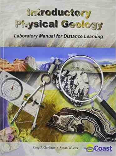 Introductory Physical Geology Laboratory Manual: Greg P. Gardiner;