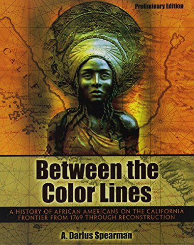 9781465272065: Between the Color Lines: A History of African Americans on the California Frontier from 1769 through Reconstruction