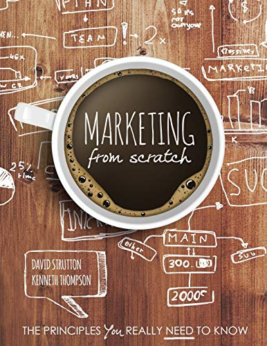 Marketing from Scratch: The Principles You Really: STRUTTON HAROLD DAVID,