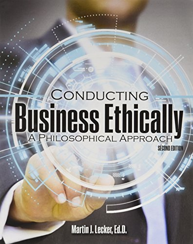 Conducting Business Ethically: A Philosophical Approach: Lecker, Martin J.