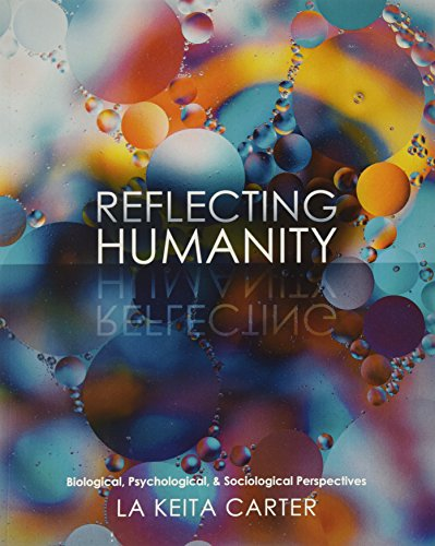 9781465273468: Reflecting Humanity: Biological, Psychological, AND Sociological Perspectives