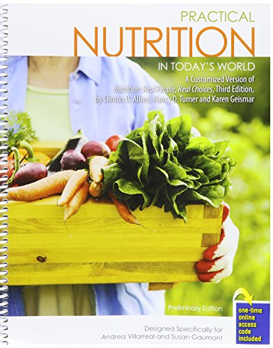 9781465273871: Practical Nutrition in Today's World: A Customized Version of Nutrition: Real People, Real Choices, Third Edition, by Clinton D. Allred, Nancy D. Turner and Karen Geismar