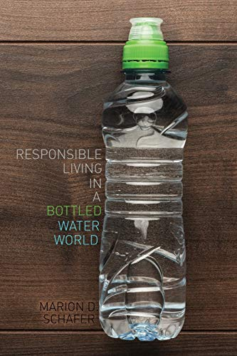 9781465273970: Responsible Living in a Bottled Water World
