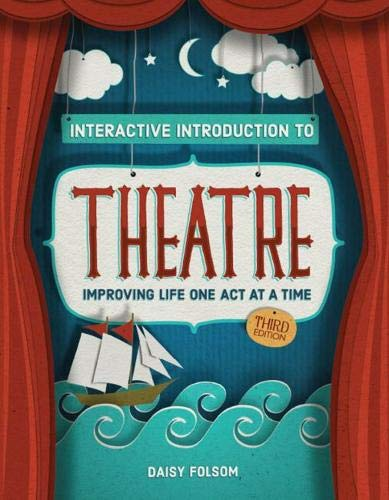 9781465274038: Interactive Introduction to Theatre: Improving Life One Act at a Time