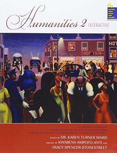 9781465274410: Humanities 2 Interactive: A Customized Version of Humanities Across the Arts by Stephen Husarik, Designed Specifically for Humanities 202 at Hampton University